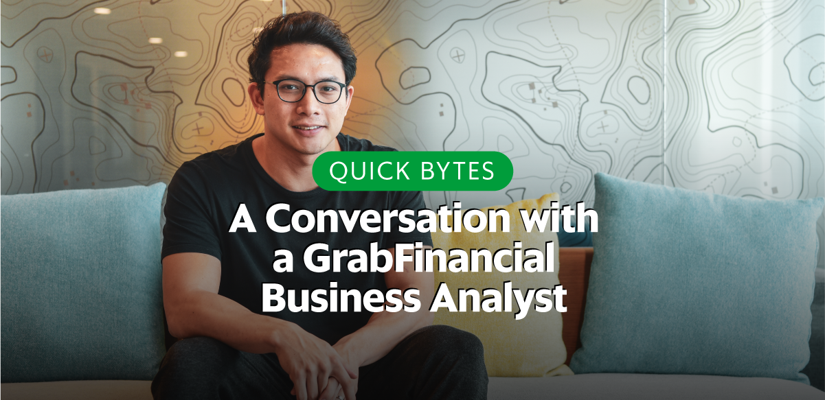 Quick Bytes: Conversation with a GrabFinancial Business Analyst