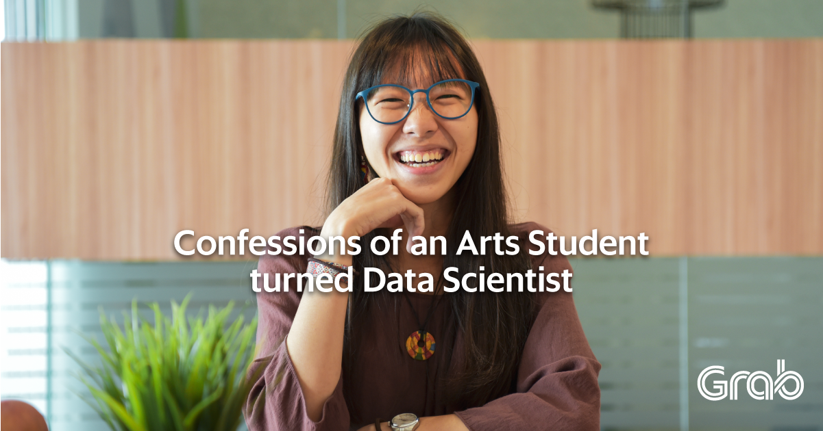 Confessions of an Arts student turned Data Scientist at Grab