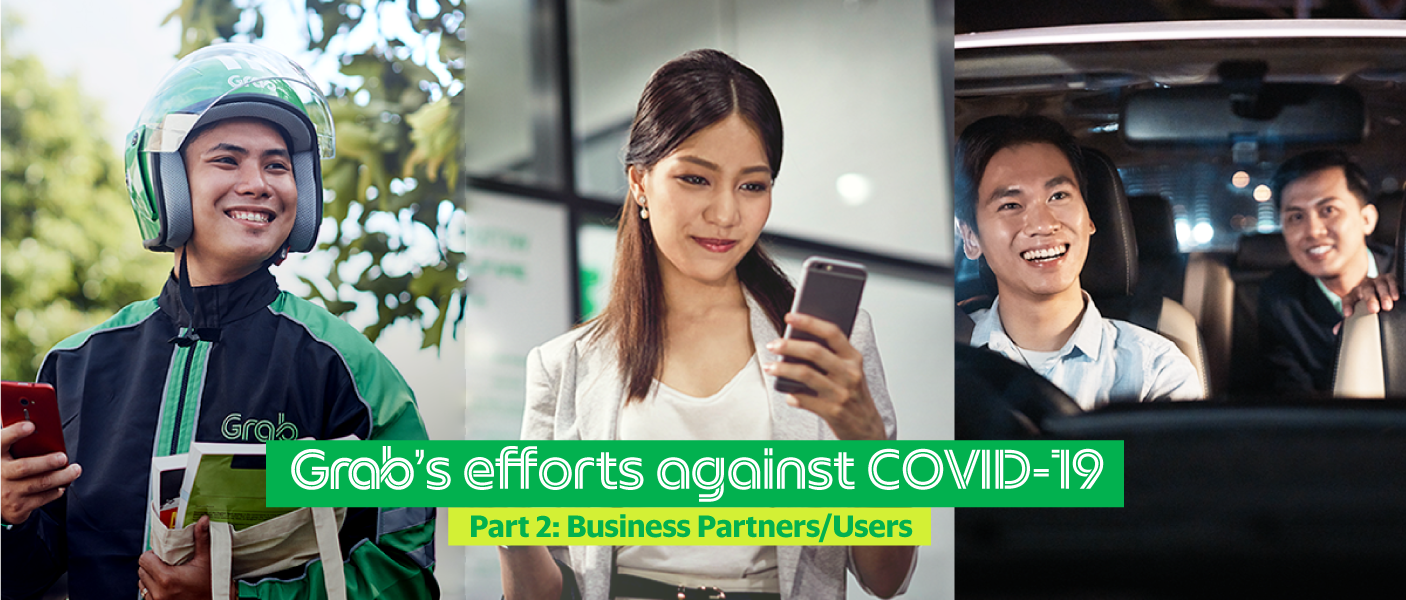 Grab Cares: Grab's efforts against COVID-19  Part 2/2: Our Business Partners & Users