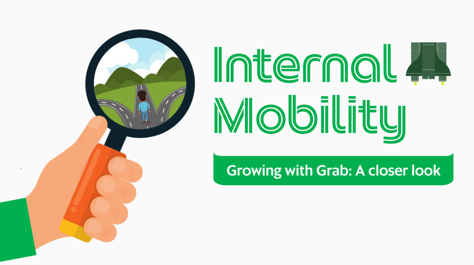 Growing With Grab: A closer look at Internal Mobility (IM)